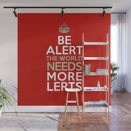 BE ALERT! Wall Mural