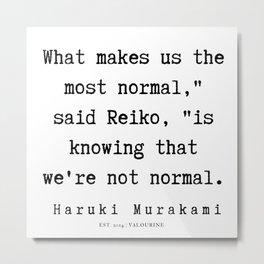 49  |  Haruki Murakami Quotes | 190811 Metal Print