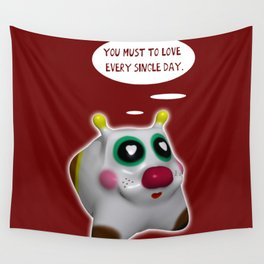 You must to love every single day Wall Tapestry