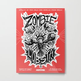 Zombie Lobsta – Attack from the Red Shells from Hell! (Ugly Edition) Metal Print