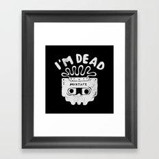 I'm dead Framed Art Print