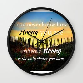 Strength In Adversity wise quote Wall Clock