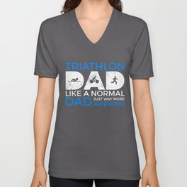 triathlon dad just like a normal dad just way more awesome alternative Unisex V-Neck