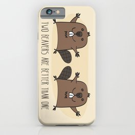 Two Beavers Are Better Than One iPhone Case
