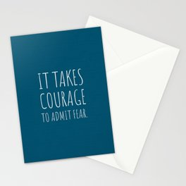 It takes courage to admit fear. Stationery Cards