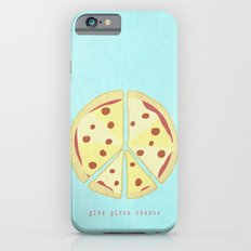 Give Pizza Chance Slim Case iPhone 6s