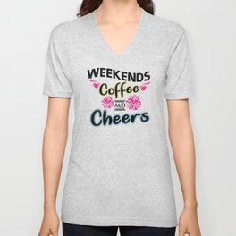 Weekend Coffee and Cheers Unisex V-Neck