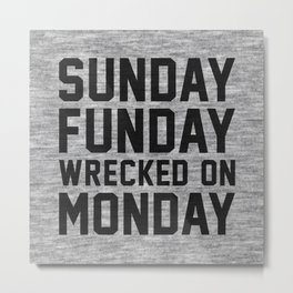 Sunday Funday Metal Print