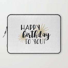 Happy Birthday To You! Laptop Sleeve