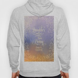 Laughter comes from living. Shatter Me Hoody