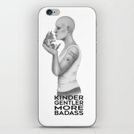 Kinder, Gentler, More Badass (KGMB) iPhone Skin