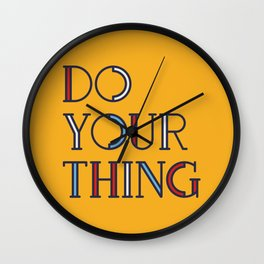 DO YOUR THING - modern type Wall Clock