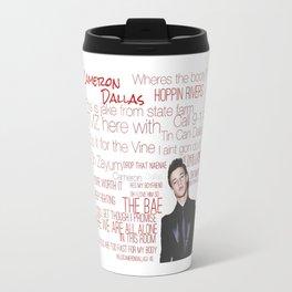 Cameron Dallas Quote Travel Mug