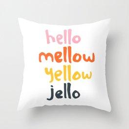 Hello Mellow Yellow Jello Throw Pillow