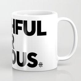Faithful Over Famous Coffee Mug
