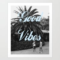good vibes Art Prints featuring good vibes by Hannah