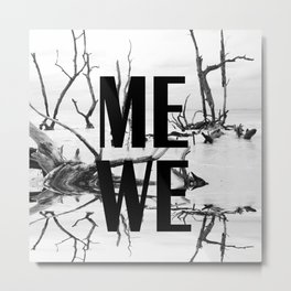 Me We | Black and White #society6 Metal Print
