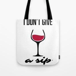 I don't give a Sip Selfish and Tipsy Tote Bag
