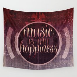 music is my happiness   music theme Wall Tapestry