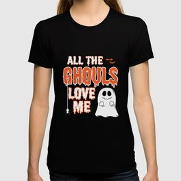All The Ghouls Love Me T-shirt
