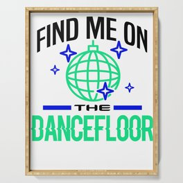 Dancer Find Me on Dancefloor Party Music Lover Clubbing Serving Tray
