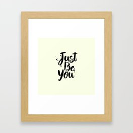 Just Be You Quote Framed Art Print