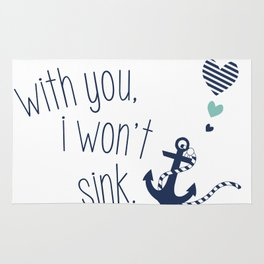 With You I Wont Sink Rug