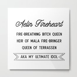 Aelin Fireheart | Fire-breathing bitch queen Metal Print