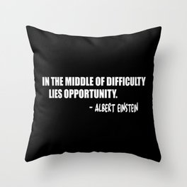 in the middle of difficulity Throw Pillow