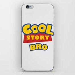 Cool Story, Bro iPhone Skin