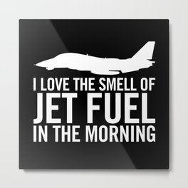 "F-14 Tomcat ""I love the smell of jet fuel in the morning"" Metal Print"