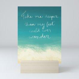 Take me deeper Mini Art Print