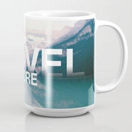 Travel MORE Coffee Mug