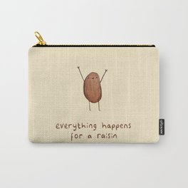 Everything Happens for a Raisin Carry-All Pouch