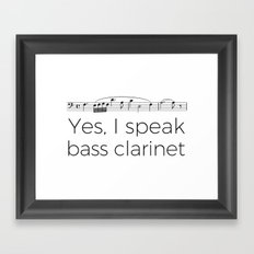 I speak bass clarinet Framed Art Print