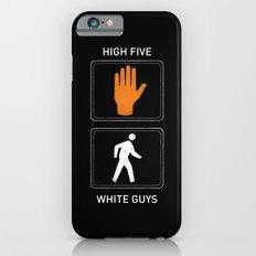 High Five White Guys iPhone 6 Slim Case