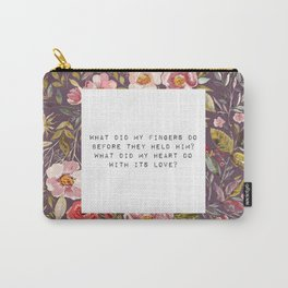 What did my heart do, with its love - S. Plath Collection Carry-All Pouch