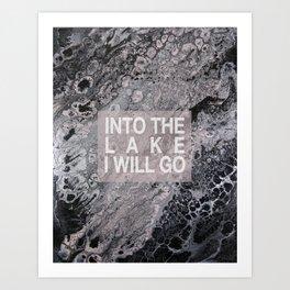 Into The Lake I Will Go Art Print