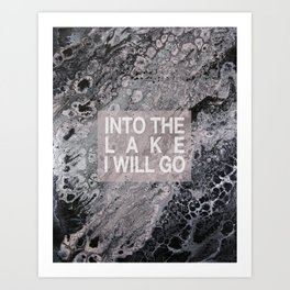 Into The Lake I Will Go Art Print