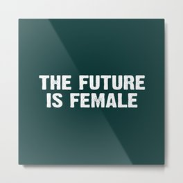 The Future Is Female - Green and White Metal Print