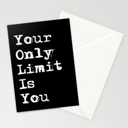 Your Only Limit is You - Motivational Typography Saying Stationery Cards