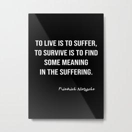 Friedrich Nietzsche On Suffering Metal Print