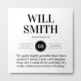 39  |  Will Smith Quotes | 190905 Metal Print
