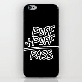 Puff + Puff = Pass iPhone Skin