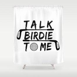 Talk Birdie To Me - Funny Golf Golfer Golfing Gift Shower Curtain