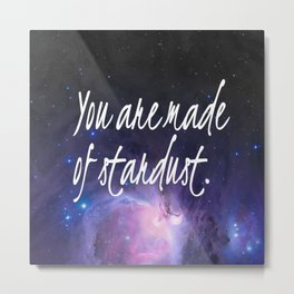 Stardust | Universe quotes | Stars | Star quotes Metal Print
