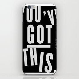You've Got This  iPhone Skin