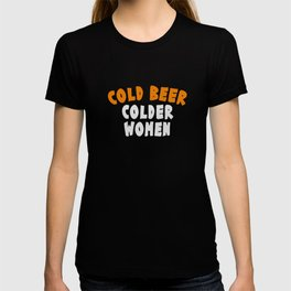 """""""Cold Beer Colder Women"""" tee design. Funny and hilarious that is perfect for gifts too!  T-shirt"""