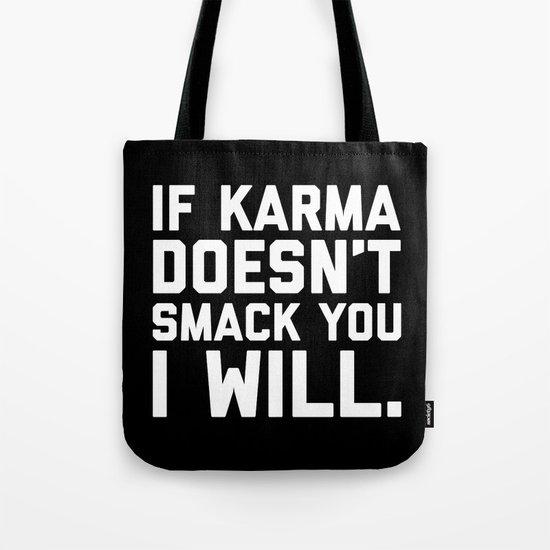 Karma Smack You Funny Quote Tote Bag