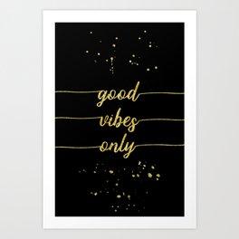 TEXT ART GOLD Good vibes only Art Print